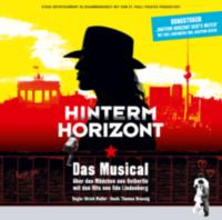 Ensemble Theater Am Potsdamer Platz: Album: Hinterm Horizont - Das Musical über das Mädchen aus Ostberlin