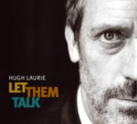 Hugh Laurie: Album: Let Them Talk