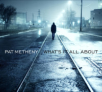 Pat Metheny: Album: What's It All About