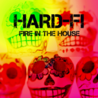 Hard-Fi: Single: Fire In The House