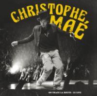 Christophe Maé: Album: On Trace La Route - Le Live