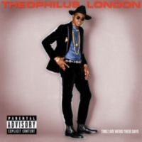 THEOPHILUS LONDON: Album: Timez Are Weird These Days