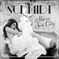 SCHMIDT: EP: Above Sin City