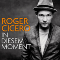 Roger Cicero: Album: In Diesem Moment