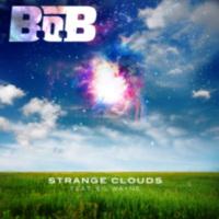B.o.B: Single: Strange Clouds (feat. Lil Wayne)