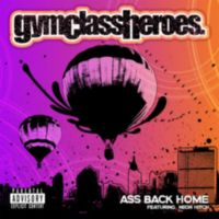 Gym Class Heroes: Single: Ass Back Home
