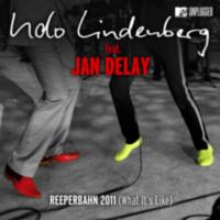 Udo Lindenberg (feat Jan Delay): Single: Reeperbahn 2011 (What it's like) (MTV Unplugged Radio Version)